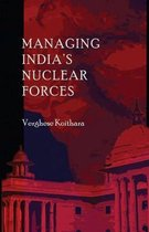 Managing India's Nuclear Forces