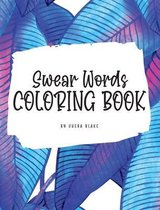 Swear Words Coloring Book for Young Adults and Teens (8x10 Hardcover Coloring Book / Activity Book)