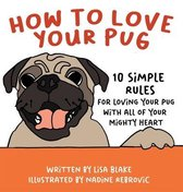 How to Love Your Pug