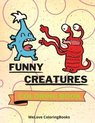 Funny Creatures Coloring Book