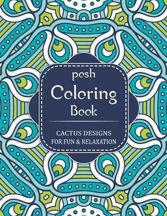 Posh Coloring Book: Cactus and Succulents Coloring Book