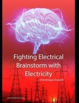 Fighting Electrical Brainstorm With Electricity