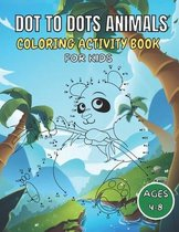 Dot to Dots Animals Coloring Book For KIds Ages 4-8