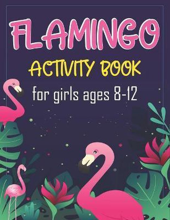 Flamingo Activity Book for Girls Ages 8-12