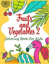 Fruits and Vegetables 2 Coloring Book For Kids