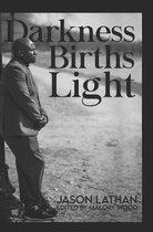 Darkness Births Light