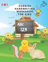 3 in 1 Cursive Handwriting Workbook for Kids ages 3-6: Learn, and Practice the Alphabet-Numbers-Drawing workbook