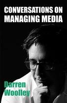 Conversations on Managing Media