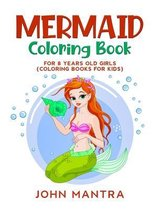 Mermaid Coloring Book: For 8 Years old Girls (Coloring Books for Kids)