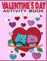 Valentines Day Activity Book For Kids: Includes Mazes, Word Search, Dot-to-Dot, Find The Difference Puzzles and Coloring