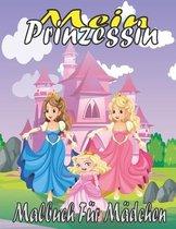 mein Prinzessin Malbuch für Mädchen: bestes geschenk für mädchenPrinzessin Malbuch für Mädchen ab 3,4,5,6,7,8 Jahre, Hochwertige Bilder aller Prinzess