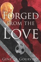 Forged From The Love