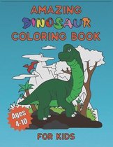 Amazing Dinosaur Coloring Book for Kids Ages 4-10