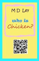 Who is Chicken ?