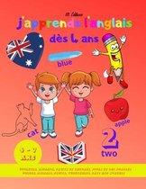 J'apprends l'anglais dès 4 ans: Livre pour apprendre l'anglais: les couleurs, les animaux, les fruits et légumes, le jours et les chiffres pour les en