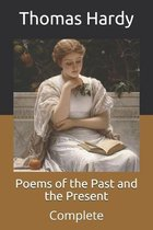 Poems of the Past and the Present: Complete