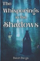 The Whisperings in the Shadows