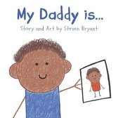 My Daddy is...