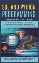 Sql and Python Programming: 3 Manuscripts in 1 Book