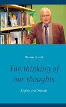 The thinking of our thoughts