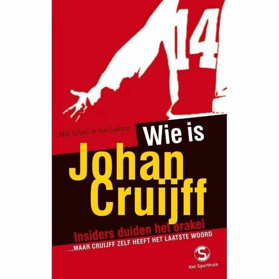 Wie Is Johan Cruijff - Mik Schots |