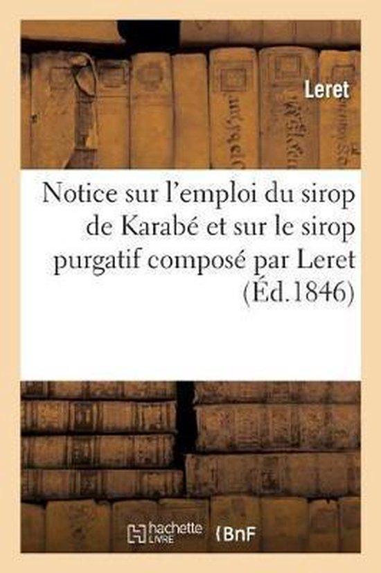 Notice sur l'emploi du sirop de Karabe et sur le sirop purgatif compose par Leret