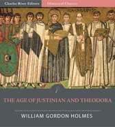 The Age of Justinian and Theodora: A History of the 6th Century A.D.