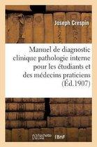 Manuel de Diagnostic Clinique Pathologie Interne A l'Usage Des Etudiants Et Des Medecins Praticiens