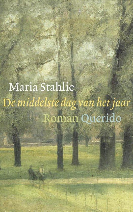 De middelste dag van het jaar - Maria Stahlie |