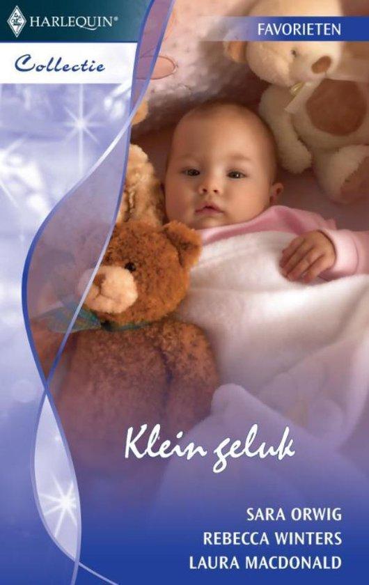 Klein geluk - Sara Orwig pdf epub
