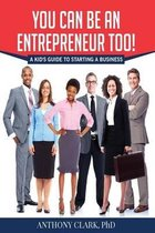 You Can Be an Entrepreneur Too!