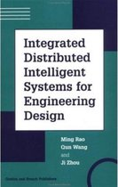 Integrated Distributed Intelligent Systems for Engineering Design