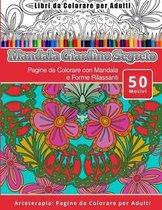 Libri Da Colorare Per Adulti Mandala Giardino Segreto