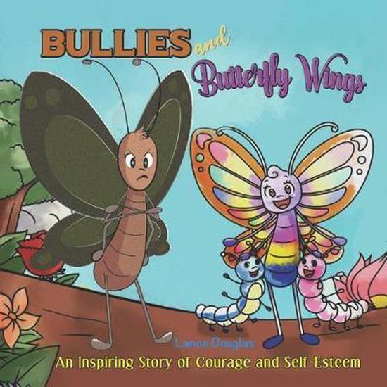 Bullies and Butterfly Wings
