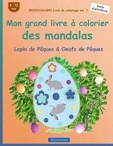 Brockhausen Livre de Coloriage Vol. 1 - Mon Grand Livre a Colorier Des Mandalas
