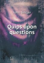 Quips Upon Questions