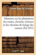 Memoire sur les plantations des routes, chemins vicinaux et des chemins de halage des canaux