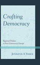 Crafting Democracy