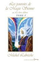 Les pouvoirs de la Magie Sienne Tome V