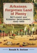 Boek cover Arkansas, Forgotten Land of Plenty van Ronald R. Switzer