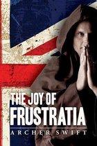 The Joy of Frustratia