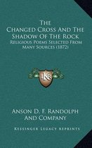 The Changed Cross and the Shadow of the Rock