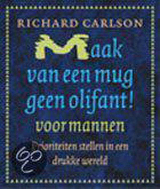 Maak van een mug geen olifant voor mannen ! - Carlson pdf epub