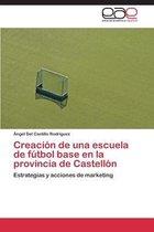 Creacion de Una Escuela de Futbol Base En La Provincia de Castellon