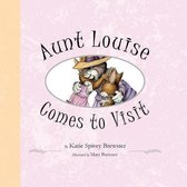 Aunt Louise Comes to Visit
