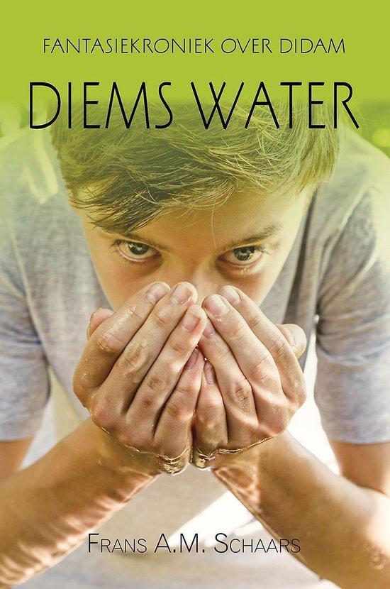 Diems water - fantasiekroniek over didam - Frans Schaars |