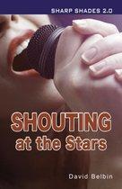 Shouting at the Stars (Sharp Shades)
