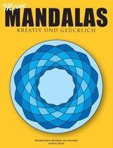 Meine Mandalas - Kreativ und glucklich - Wunderschoene Mandalas zum Ausmalen
