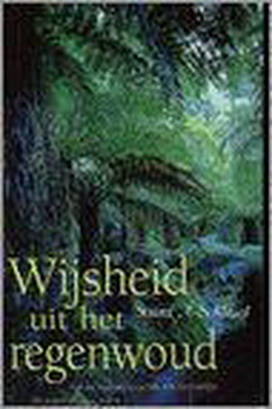 Wijsheid Uit Het Regenwoud - Stuart A. Schlegel |