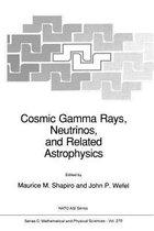 Cosmic Gamma Rays, Neutrinos, and Related Astrophysics